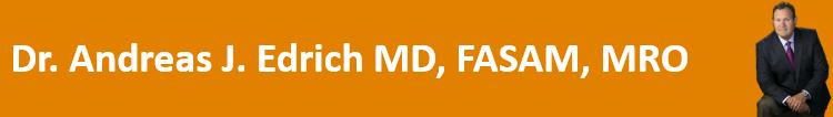 Dr. Andreas J. Edrich MD, FASAM, MRO